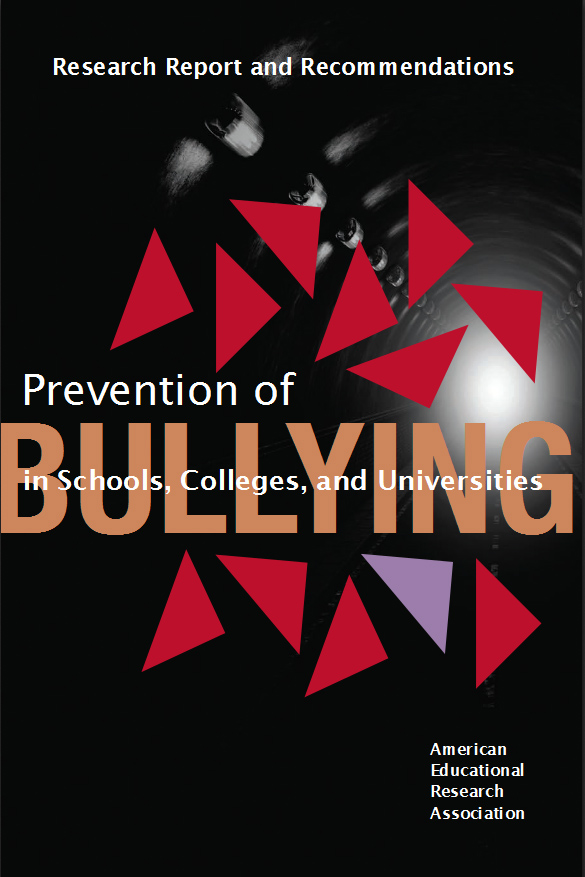 """Prevention of Bullying in Schools, Colleges and Universities"" was presented at a meeting of the American Educational Research Association."