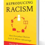 Reproducing Racism: How Everyday Choices Lock in White Advantage was written by USC Gould School of Law Professor Daria Roithmayr.
