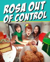 """Rosa out of control"""