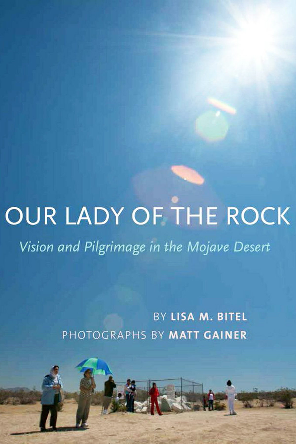 Lisa Bitel and Matt Gainer's new book examines the development of a contemporary visionary phenomenon in the California desert.