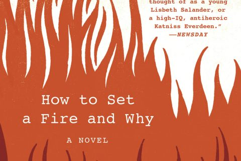 high school reading list How to set a fire and why